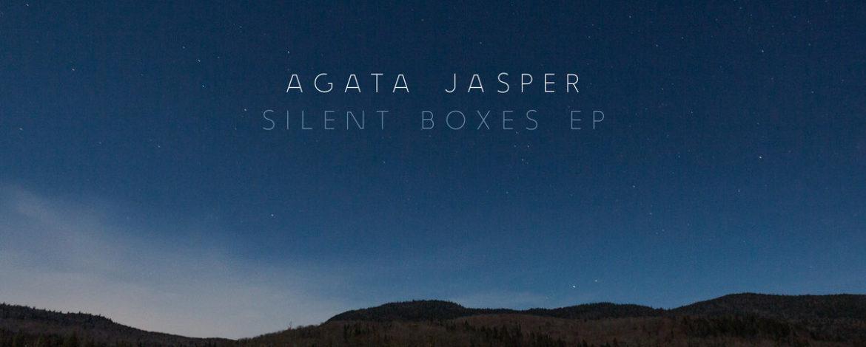Agata Jasper - Silent Boxes EP