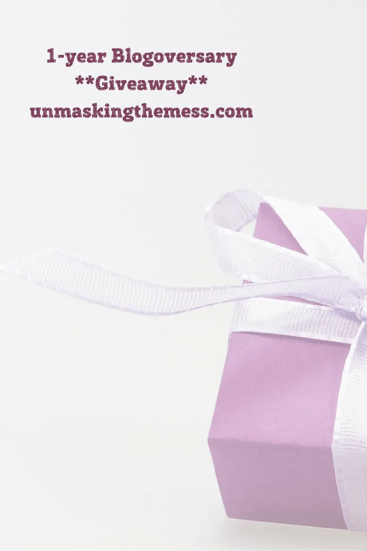 1-year Blogoversary--Giveaway--unmaskingthemess.com. Check out latest post for giveaway details!