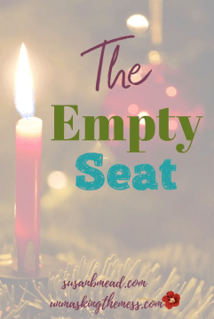 The Empty Seat. When our holidays aren't merry, unique challenges exist for everyone in the home. There is hope. We will see them again and that's worth celebrating. #emptyseat #HeartbreakHoliday #Christmasloss #memory