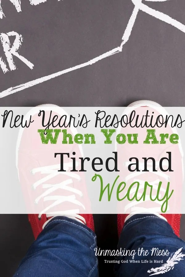 New Year's Resolutions When You're Tired and Weary Are you exhausted from the rat race of life? Are you looking for New Year's Resolutions when you're tired and weary that you can actually keep? #NewYearsEve #Resolutions #tiredmoms #goals #newyearsresolutions