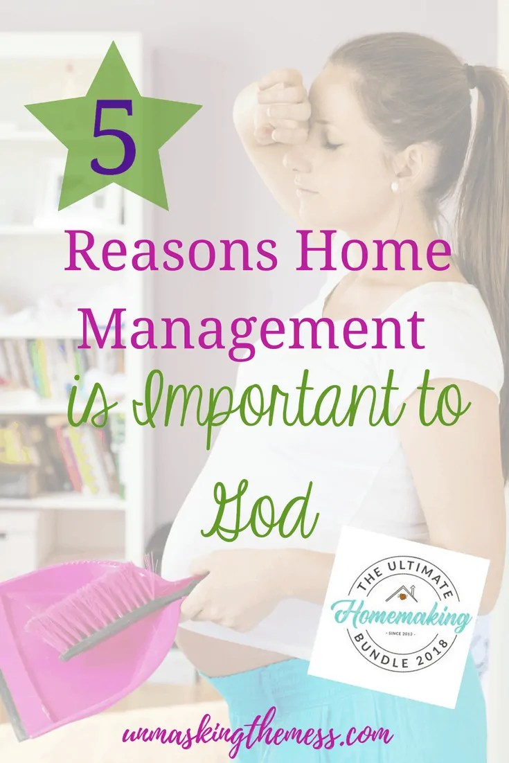 5 Reasons Home Management is Important to God. In God's eyes, taking care of the physical structure and all that lies within and the people is a labor of love. It's serving others within our reach which ultimately means serving and glorifying God. Home management is part of our ministry here on Earth. #printables #system #tips #organization #hacks