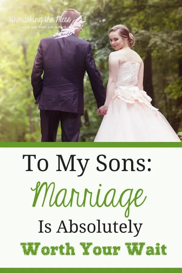 To My Sons: Marrriage Is Absolutely Worth Your Wait. Why does God command othat marriage is worth the wait for sex? Why should we encourage our boys to stand out and wait in a culture of instant gratification? #Christians #truths #God #futurewives #purity #pledge #encouragement #marriage