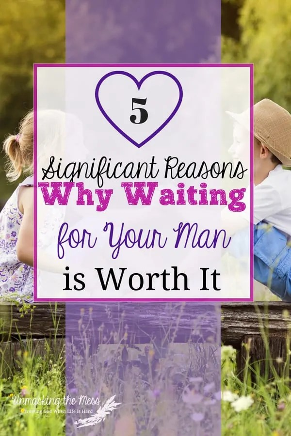 5 Significant Reasons Why Waiting for Your Man is Worth It. We want to fit in and we want the boys to like us when we're tweens and teens. Let's learn the real reasons why God wants us to not have sex before marriage. He's not punishing us, but rather waiting to bless us. #waitingformarriage #truths #God #futurehusband #tweens #teens #heart