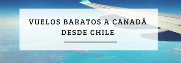 vuelos baratos canada chile