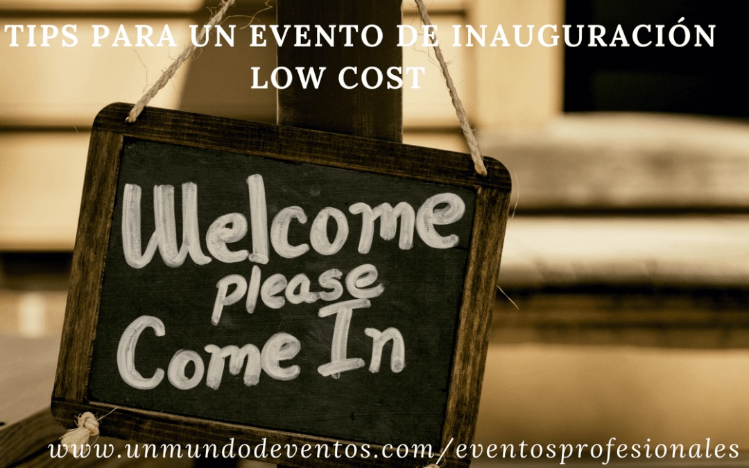 TIPS PARA UN EVENTO DE INAUGURACIÓN LOW COST