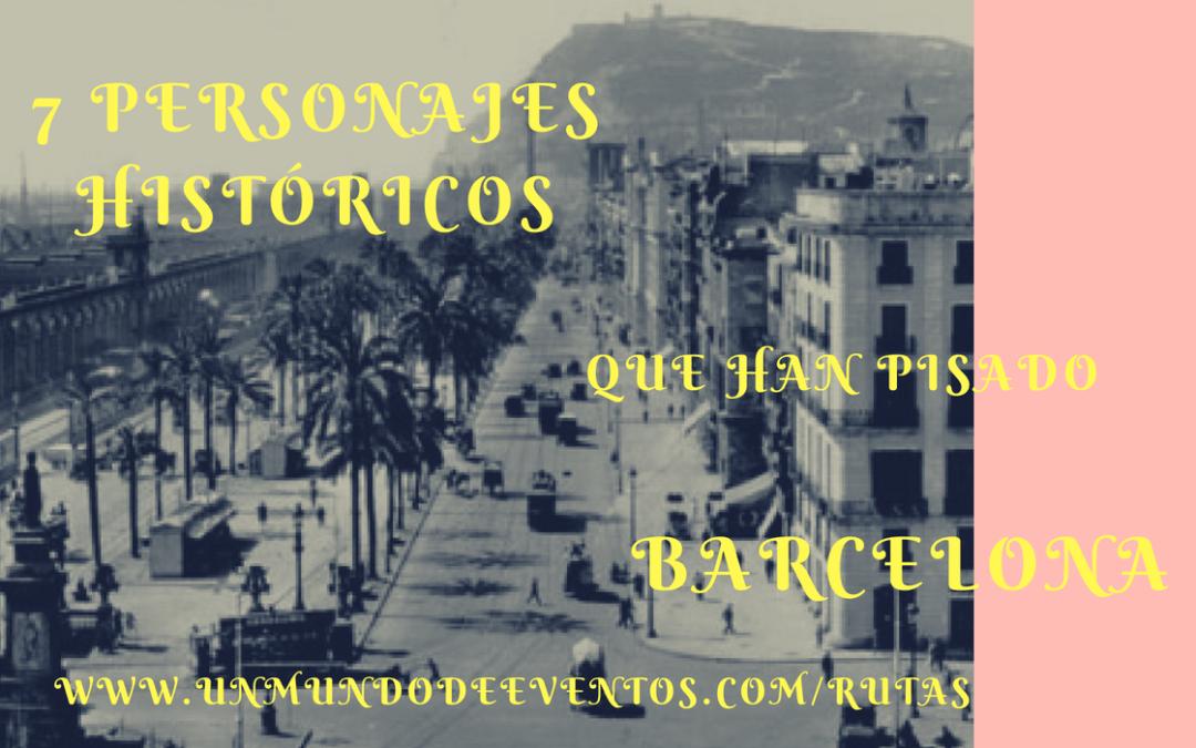 7 Personajes históricos que han pisado Barcelona