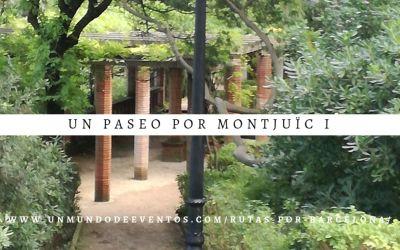 Un paseo por Montjuïc I