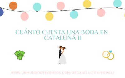 Cuánto cuesta una boda en Cataluña II