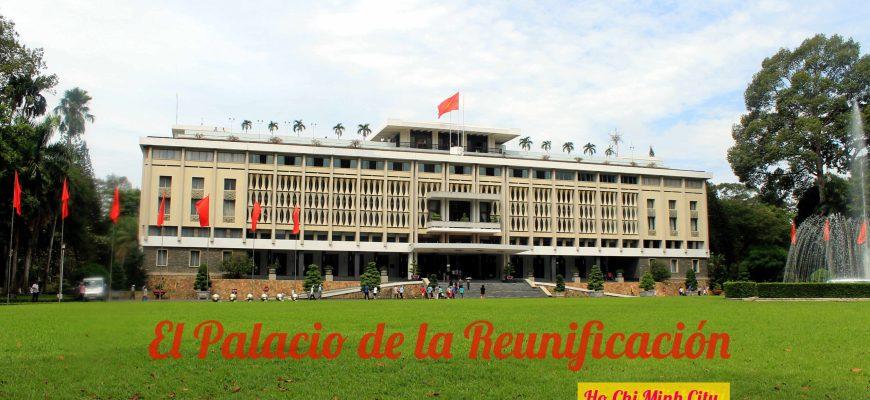 El Palacio de la Reunificación HCMC