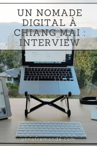 Un nomade digital à Chiang Mai : interview