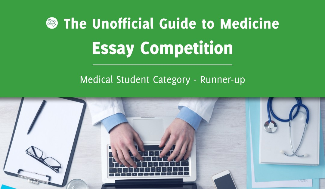 Unoffical Guide to Medicine Essay Competition – Medical Student Category Runner-up: Yusuf Karmali