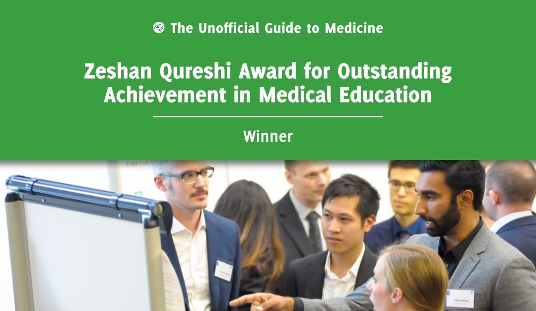 Zeshan Qureshi Award for Outstanding Achievement in Medical Education Winner: Adeel Ashfaq