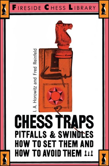 Chess Traps, Pitfalls & Swindles