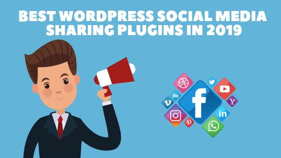 Best WordPress Social Media Sharing Plugins In 2019