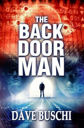 twenty-first-century nightmare techno-thriller by Dave Buschi The Back Door Man