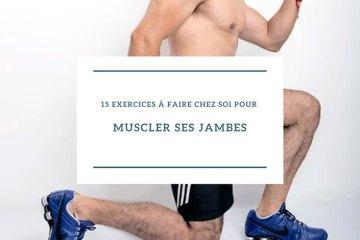15 exercices à faire chez soi pour muscler ses jambes