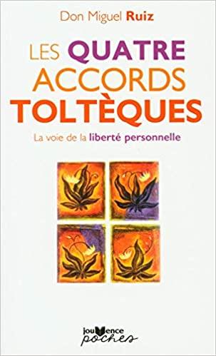 "livre ""les 4 accords tolteques"" de  Don Miguel Ruiz"