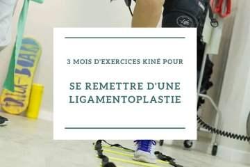 3 mois d'Exercices kiné pour se remettre d'une ligamentoplastie