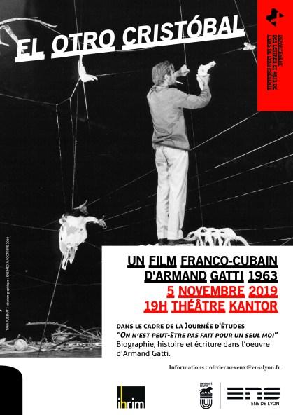 """Affiche de la projection du film El Otro Cristobal d'Armand Gatti à l'ENS Lyon dans le cadre de la journée d'études """"On n'est peut-être pas fait pour un seul moi."""" consacrée à la place de la biographie et de l'histoire dans l'œuvre d'Armand Gatti."""