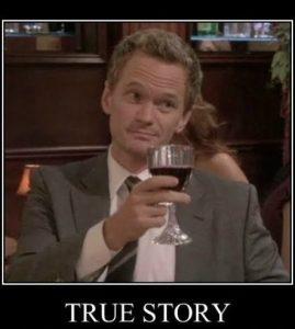 Barney Stinson - True story.  Une référence d'une