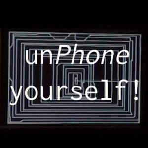 unPhone yourself!