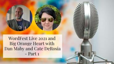 WordFest Live 2021 and Big Orange Heart with Dan and Cate