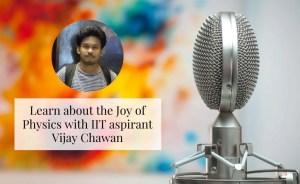 Episode 8: IIT aspirant Vijay Chawan and the Joys of Physics