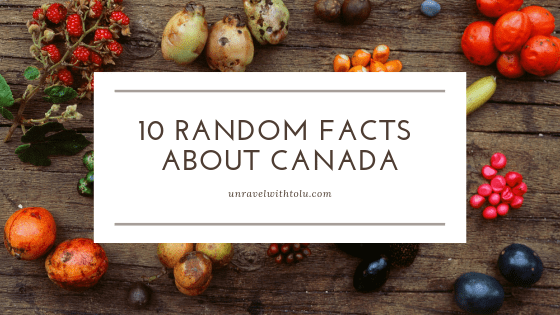 10 Random Facts About Canada