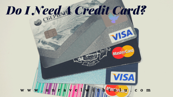 Do I Need A Credit Card?