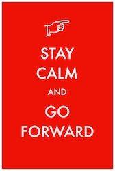 Stay Calm Go Forward