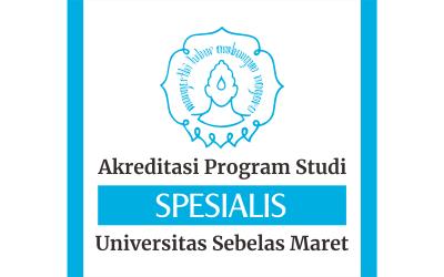Akreditasi Program Studi di Program Pendidikan Dokter Spesialis UNS