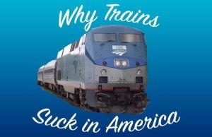 Why Passenger Trains Suck in America