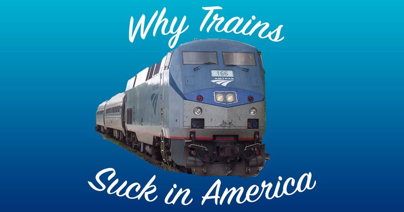 Why Passenger Trains Suck in America