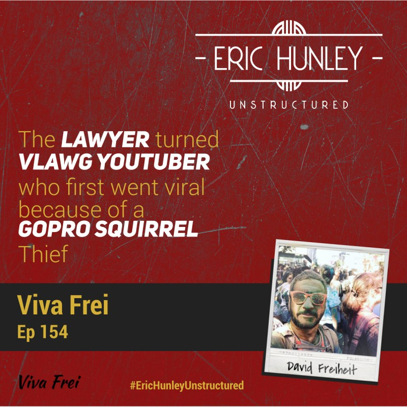 Eric Hunley Unstructured Podcast - 154 Viva Frei Square Post