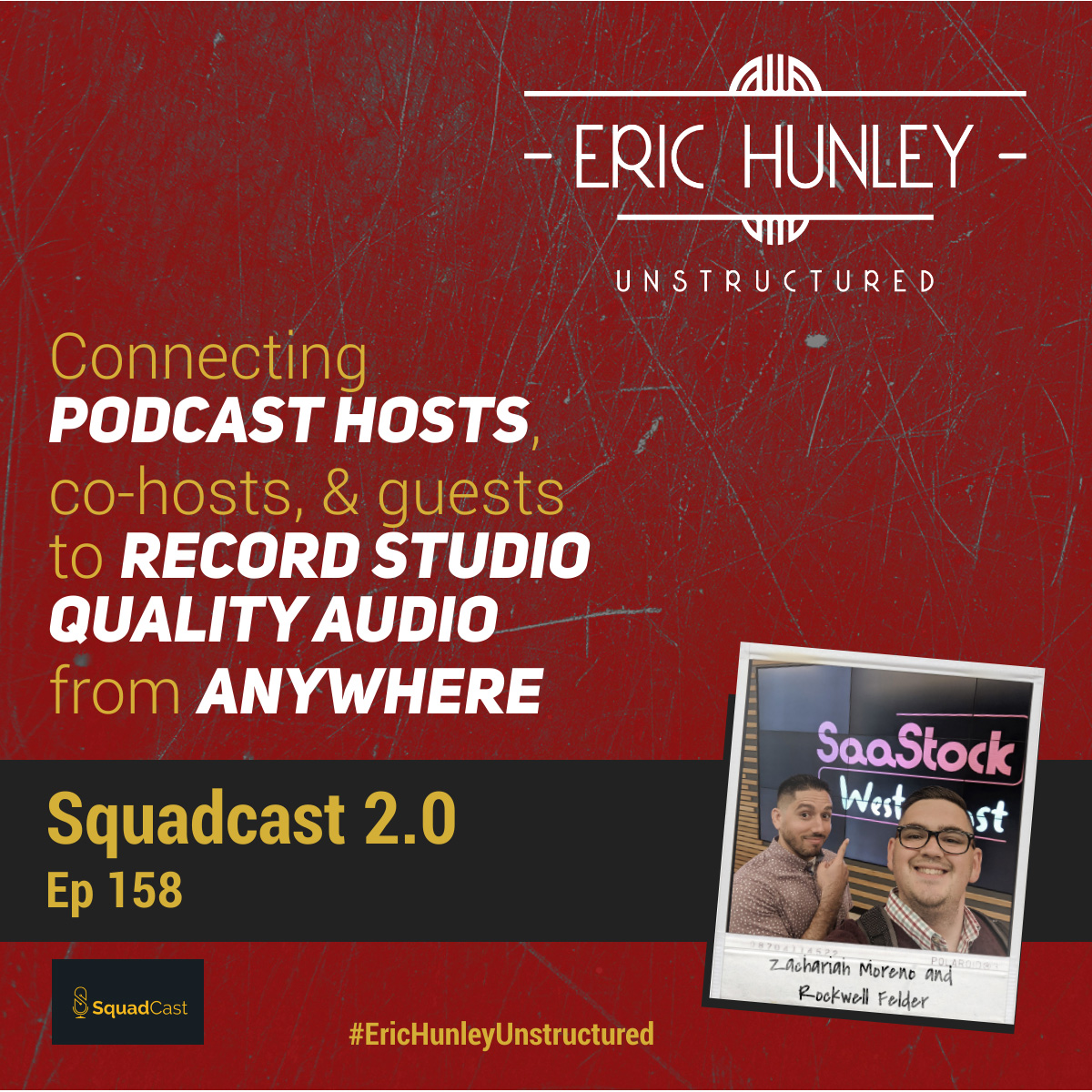Eric Hunley Unstructured Podcast - 158 Zachariah Moreno and Rockwell Felder Square Post