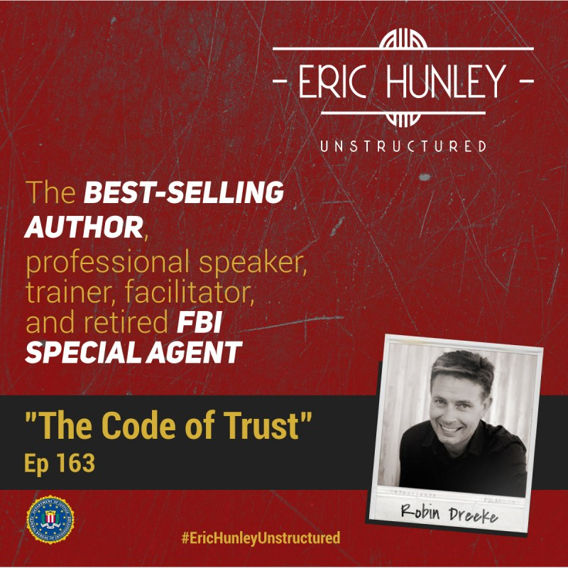 Eric Hunley Unstructured Podcast - 163 Robin Dreeke Square Post