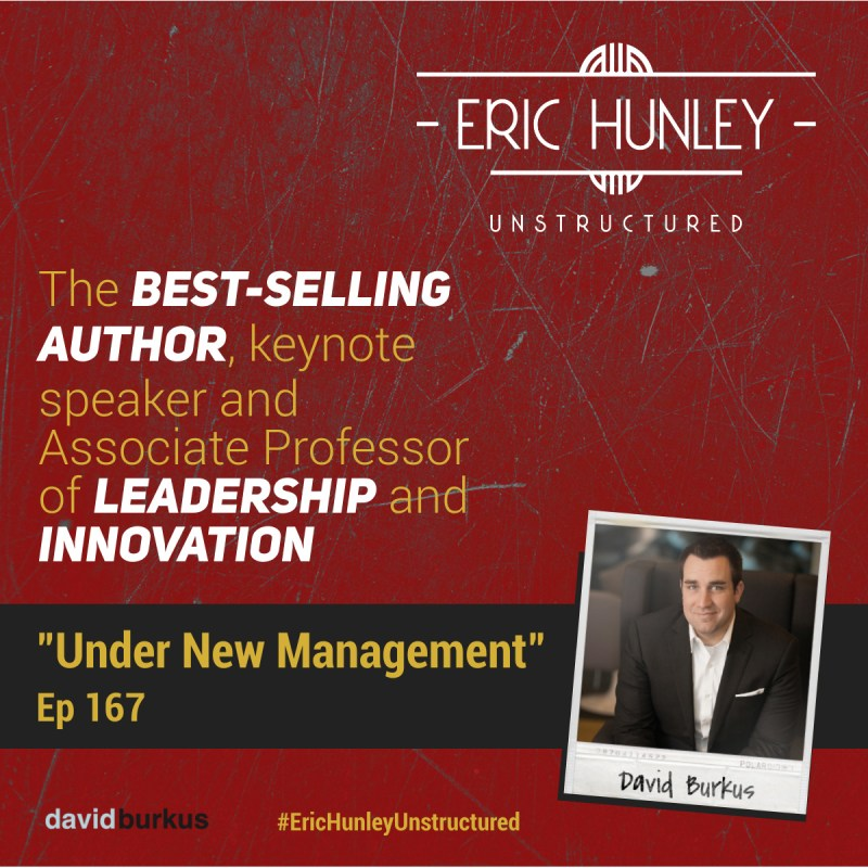 Eric Hunley Unstructured Podcast - 167 David Burkus Square Post