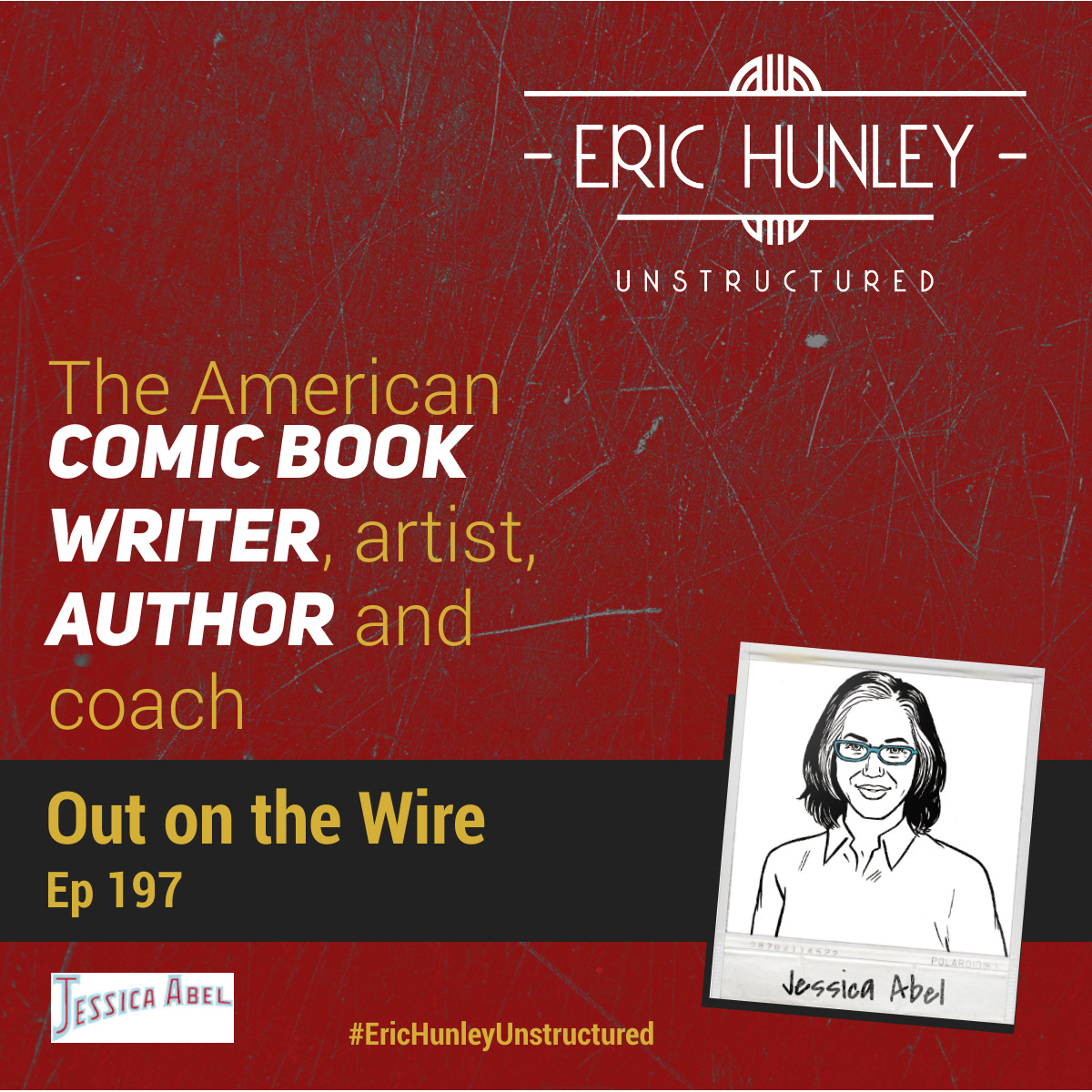 Eric Hunley Unstructured Podcast - 197 Jessica Abel Square Post