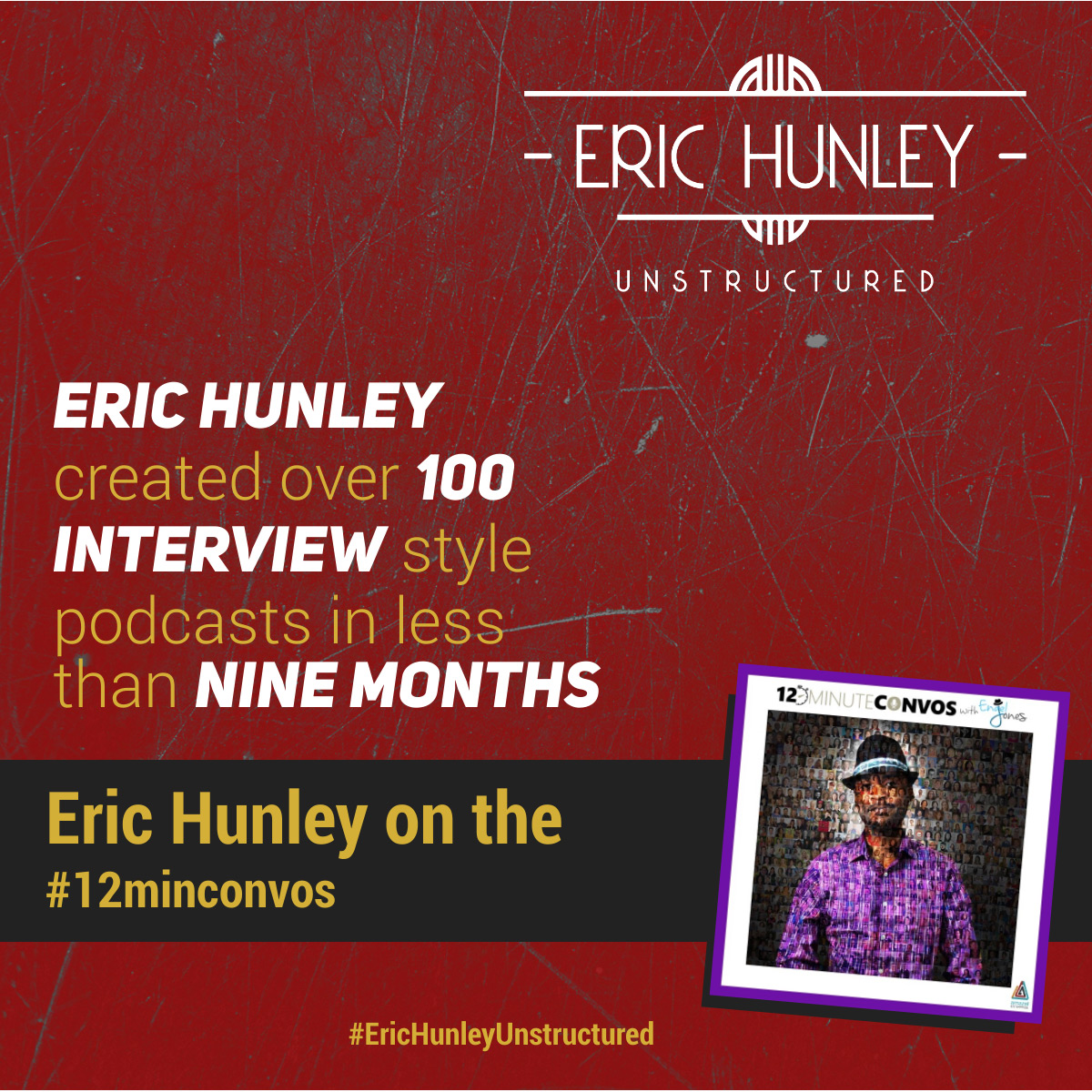Eric Hunley Podcast Appearance Interviews - 12minconvos Podcast Square Post