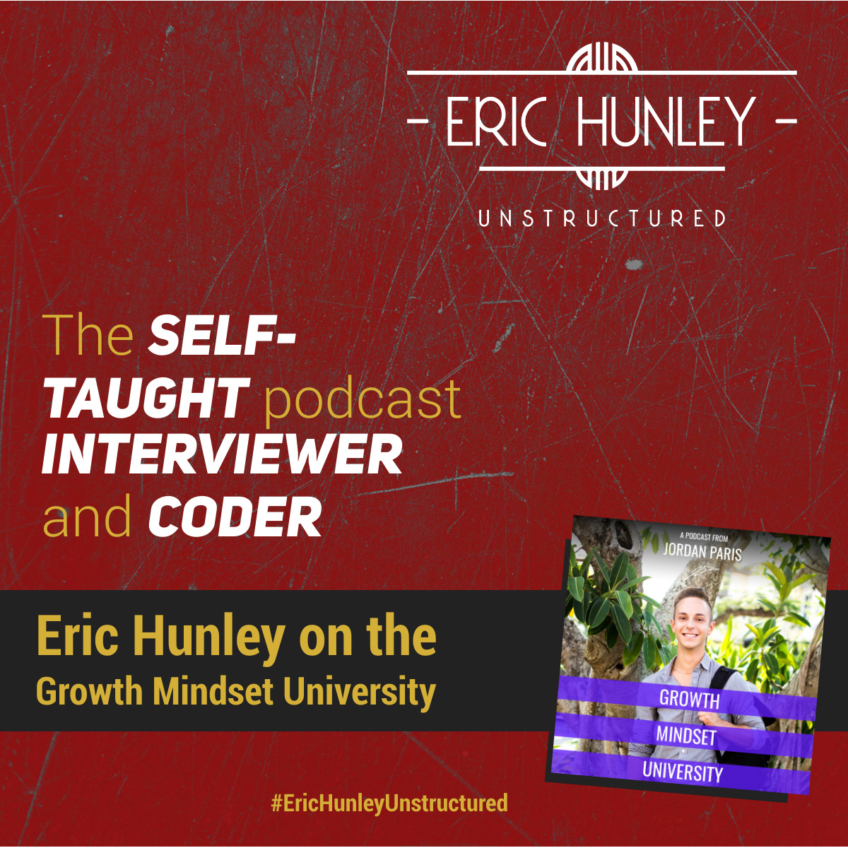 Eric Hunley Podcast Appearance Interviews - Growth Mindset University Square Post
