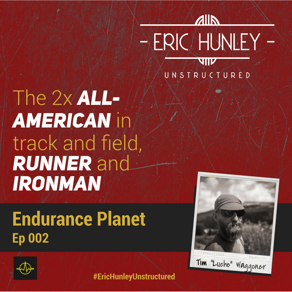 """Eric Hunley Unstructured Podcast - 002 Tim """"Lucho"""" Waggoner Square Post"""