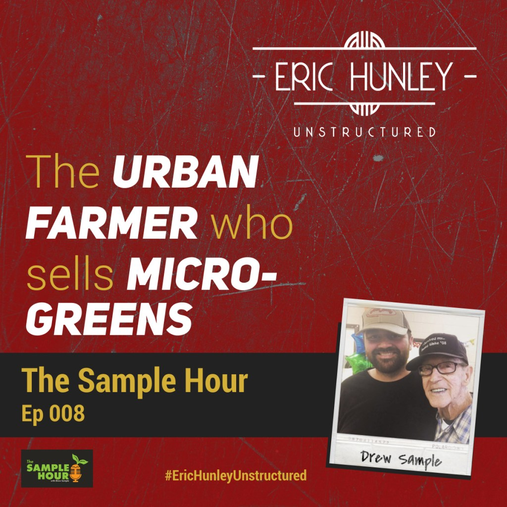 Eric Hunley Unstructured Podcast - 009 Drew Sample Square Post