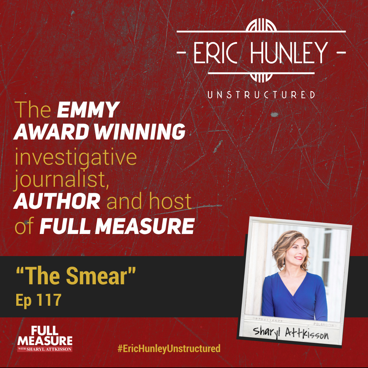 Eric Hunley Unstructured Podcast - 117 Sharyl Attkisson Square Post