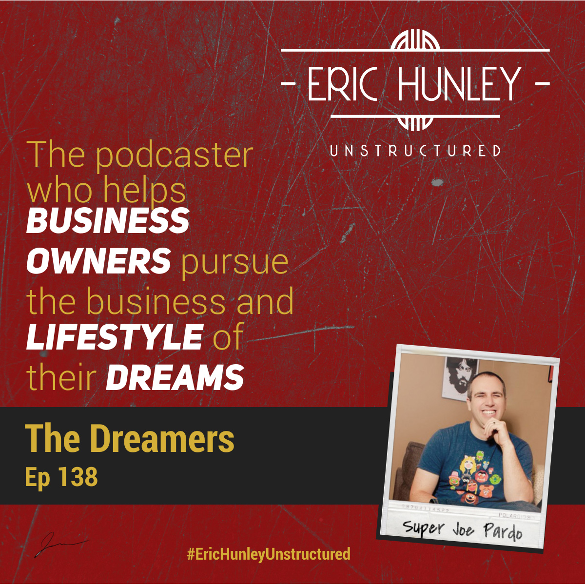 Eric Hunley Unstructured Podcast - 138 Super Joe Pardo Square Post