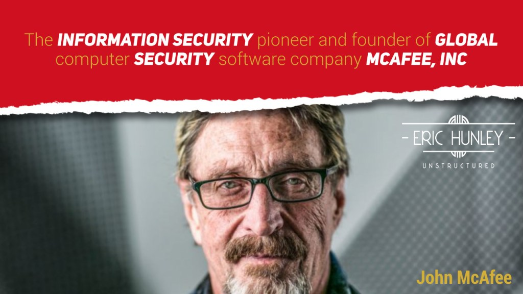 Eric Hunley Unstructured Live Interviews - John McAfee YouTube Thumbnail