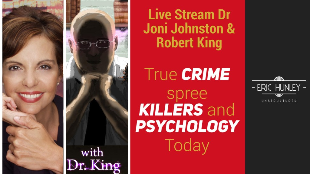 Eric Hunley Unstructured Live Stream Interviews - Drs Joni Johnston and Robert King YouTube Thumbnail
