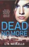 Dead No More by L.R. Nicolello