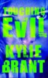 Touching Evil by Kylie Brant