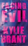 Facing Evil by Kylie Brant
