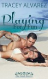 Playing For Fun by Tracey Alvarez
